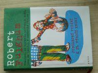 Fulghum - Všechno, co opravdu potřebuji znát, jsem se naučil v mateřské školce (2013)