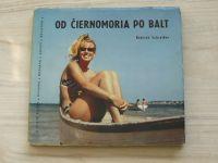 Schreiber - Od Čiernomoria po Balt (Šport Bratislava 1964)