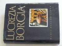 Bellonciová - Lucrezia Borgia (1968)