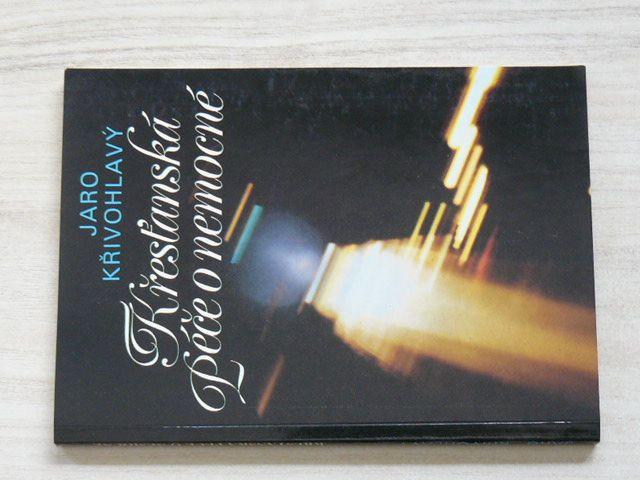 Křivohlavý - Křesťanská péče o nemocné (1991)