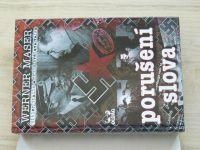 Maser - Porušení slova - Hitler, Stalin a Druhá světová válka (1996)