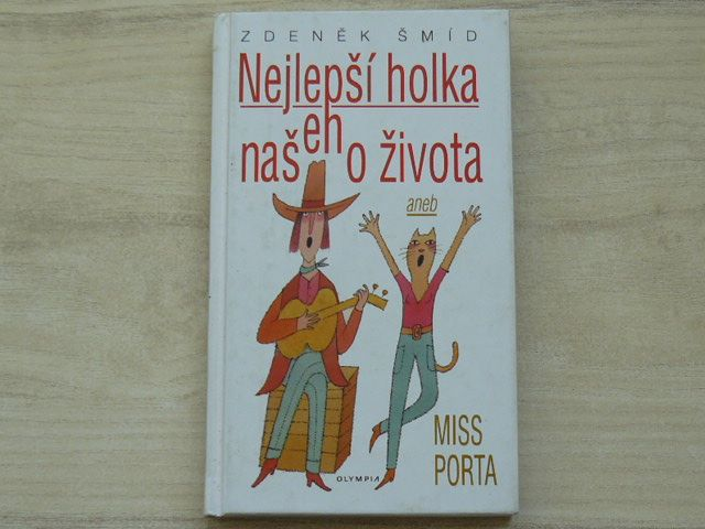 Šmíd - Nejlepší holka našeho života aneb Miss Porta (1998)