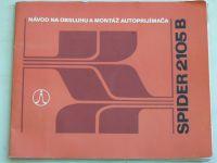 Návod na obsluhu a montáž autoprijímača Spider 2105 B (nedatováno) slovensky
