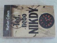 Coben - Teď, nebo nikdy (2003)