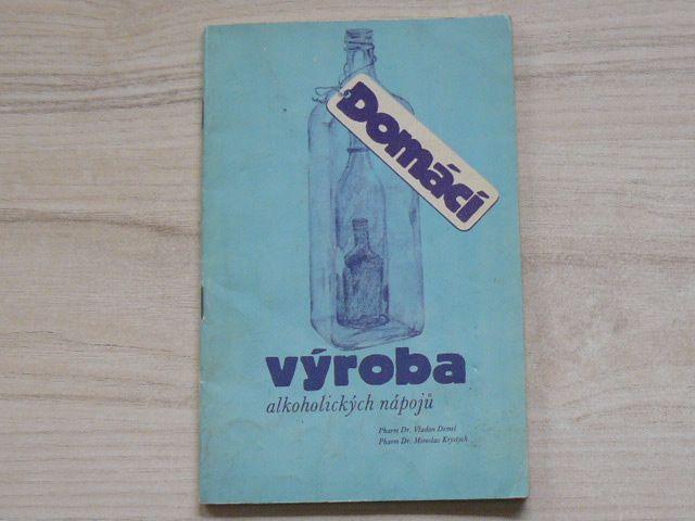 Demel, Krystych - Domácí výroba alkoholických nápojů (1991)