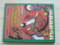 Hunt - Zlatá kniha indiánských řemesel, tradic a umění (nedatováno)