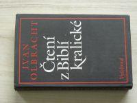 Ivan Olbracht - Čtení z Biblí kralické (1990)
