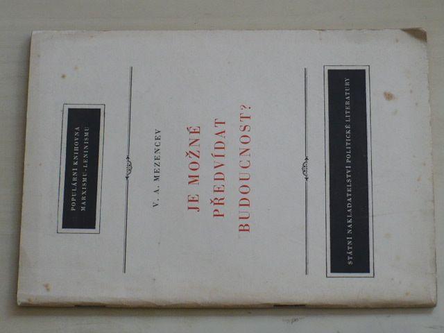 Mezencev - Je možné předvídat budoucnost (1956)
