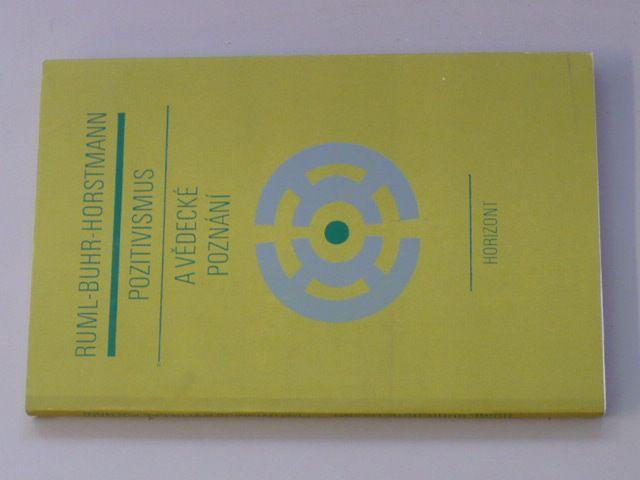 Ruml, Horstmann - Pozitivismus a vědecké poznání (1976)