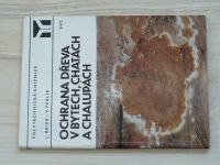 Baier, Peklík - Ochrana dřeva v bytech, chatách a chalupách (1983)