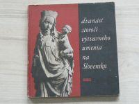 Dvanásť storočí výtvarného umenia na Slovensku - SNG 1967