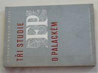 Kutnar - Tři studie o Františku Palackém (1949)