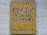 Stocký - Čechy v době železné (Štenc Praha 1933)