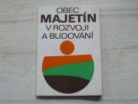 Obec Majetín v rozvoji a budování (1975) poblíž Olomouc