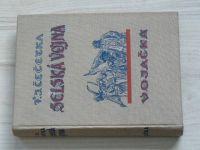 Čečetka - Selská vojna I. II. III. - Vojačka, Selský císař, Adamité (1931) 3 knihy