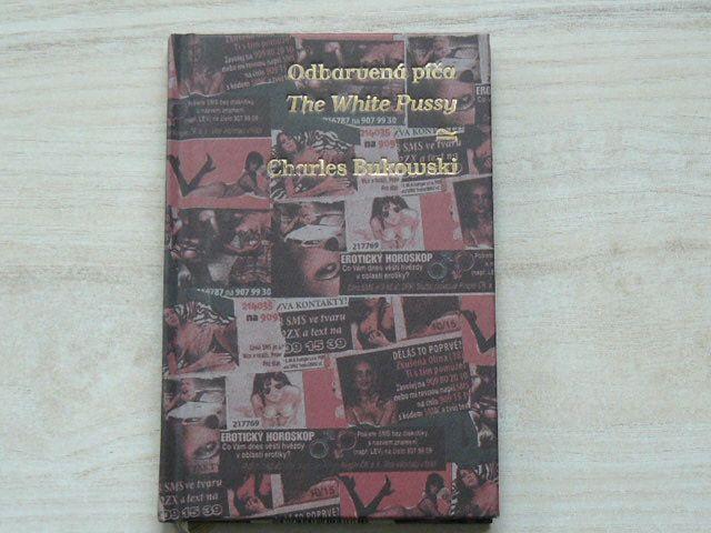 Charles Bukowski - A white pussy / Odbarvená píča (2012)