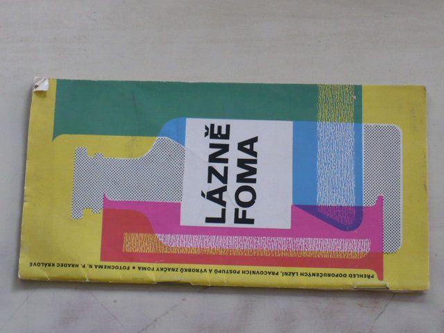 Lázně Foma - přehled doporučených lázní, pracovních postupů a výrobků značky Foma (1971)