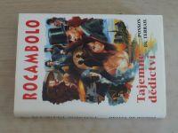 Ponson du Terrail - Rocambolo - Tajemné dědictví (2000)