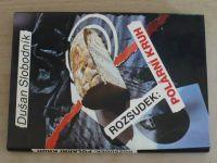 Slobodník - Rozsudek: Polární kruh (1993)