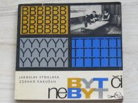 Stoklasa, Rakušan - Byt či nebyt (1967)