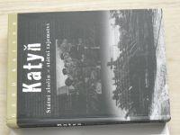 Kaiser - Katyň - Státní zločin - státní tajemství (2003)