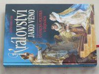 Lebe - Království jako věno - Sňatková politika v dějinách (1999)