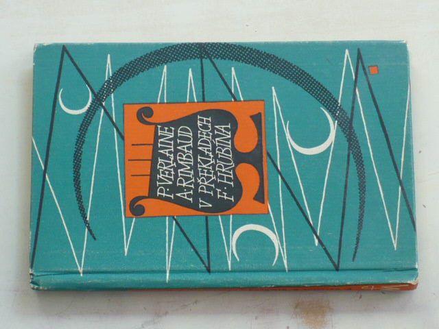 Mé tuláctví - Paul Verlaine a Arthur Rimbaud v překladech F. Hrubína (1961) podpis F. Hrubína