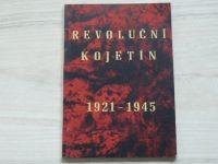 Revoluční Kojetín 1921 - 1945 - Průvodce výstavou o dělnickém hnutí (1966)