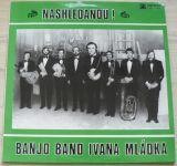 Banjo Band Ivana Mládka – Nashledanou! (1977)