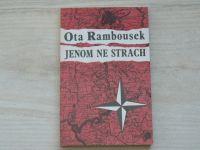 Ota Rambousek - Jenom ne strach (1990) Vyprávění Ctirada Mašína