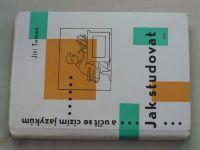 Toman - Jak studovat a učit se cizím jazykům (1960)