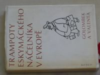 Golombek, Valenta - Trampoty eskymáckého náčelníka v Evropě (1971)