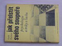 Pachman - Jak přelstít svého soupeře - psychologie a triky v šachu (1990)
