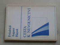 Hayek - Cesta k nevolnictví (1991)