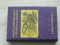 Lewis Carroll - Alenčina dobrodružství v říši divů a za zrcadlem (1996)