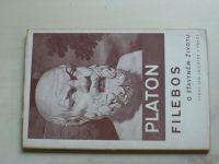 Platon - Filebos - O šťastném životu (1943)