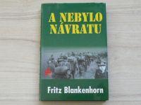 Fritz Blankenhorn - A nebylo návratu (2004)