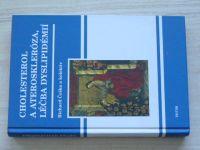 Češka a kol. - Cholesterol a ateroskleróza - Léčba dyslipidémií  (2005)