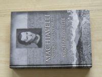White - Machiavelli - Nepochopený muž (2006)