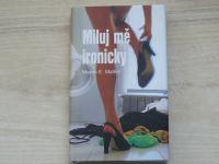 Matkin - Miluj mě ironicky (2010)