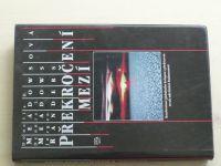 Meadowsová, Meadows, Randers - Překročení mezí (1995)