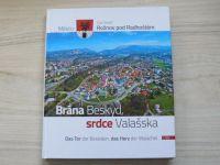 Město Rožnov pod Radhoštěm - Brána Beskyd, srdce Valašska (2017) česky, německy