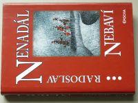 Nenadál - Nebaví (2003)