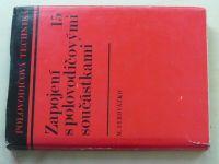 Syrovátko - Zapojení s polovodičovými součástkami 15 (1973)