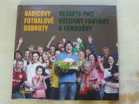 Babica - Babicovy fotbalové dobroty - Recepty pro všechny fanynky a fanoušky (2012)