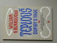 Burroughs - Teplouš - Dopisy o Yage (1991)