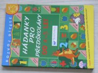Hádanky pro předškoláky od 4-5 let (Svojtka 2012)