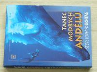 Lichtag - Tanec modrých andělů (2006)