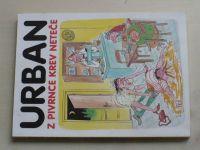 Urban - Z Pivrnce krev neteče (1994)