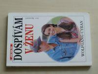 Cyran - Dospívám v ženu - Co chtějí dívky vědět o menstruaci, sexu a těhotenství (1997)
